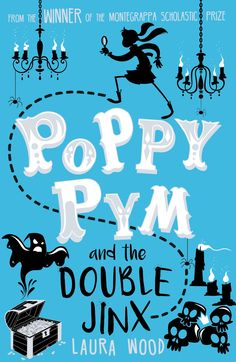 #CoverReveal: Poppy Pym and the Double Jinx - Laura Wood, UK
