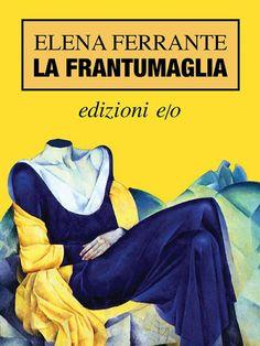 Elena Ferrante-La Frantumaglia
