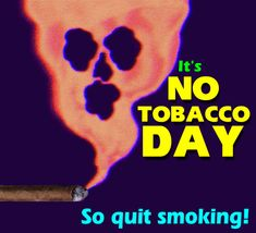 Spread awareness on No Tobacco Day with this ecard. Free online Quit Smoking On No Tobacco Day ecards on No Tobacco Day Quit Tobacco, World No Tobacco Day, What Happened To You, Living A Healthy Life, Funny Cards, Card Sizes, Live Life, Postcards, First Love