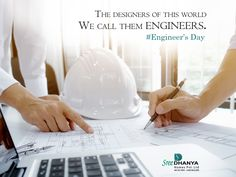 Hats off to our #Engineers who created our Happy #Homes. #EngineersDay #Construction #HomeHappiness