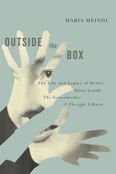 Outside the Box: The Life and Legacy of Writer Mona Gould, the Grandmother I Thought I Knew, book cover for biography by Maria Meindl. Cover by David Drummond Best Book Covers, Beautiful Book Covers, Book Cover Art, Book Cover Design, Book Design, Web Design, Flyer Design, Design Graphique, Art Graphique