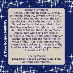 Evening Prayer: Lord Jesus, You are coming soon!! I am watching and waiting... #newyears #2015 #eveningscripture #eveningprayer  #scripturequote #biblequote #instabible #instaquote #quote #seekgod #godsword #godislove #gospel #jesus #jesussaves #teamjesus #LHBK #youthministry #preach #testify #pray #rollin4Christ #atruegospelministry