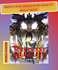 Reideen - watch Online, 100% for Free! Streaming subs and dubs for greater good!