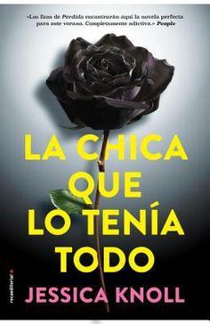 La Chica Que Lo Tenia Todo by Jessica Knoll