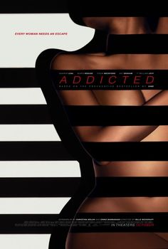 Addicted (October 10, 2014) a thriller/drama erotic film, directed by Billie Woodruff.  Stars: Boris Kodjoe, Sharon Leal, Tasha Smith, William Levy, and others.   Story surrounds Zoe and her husband with three children, devoted to their careers, unfortunately Zoe is not satisfied. She satisfies herself with her addiction to sex with other men, leading her down a dangerous path that she may not survive.