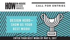 HOW's In-House Design Awards recognize the best creative work produced by designers doing in-house work for corporations, associations and organizations. From corporate identity, sales collateral, point-of-purchase displays, employee communication, membership materials and more, this premiere awards program shines a spotlight on an under-represented segment of the design industry. DEADLINE: May 5, 2017 #inhouse #design #creative