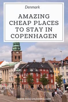 Accommodation in Copenhagen, Denmark, can be quite expensive. We share with you the best hostels and hotels to stay at so you're not going over your budget! #copenhagen #denmark #hotel #hostel #budgettravel #traveltips #accommodation