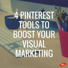 4 Pinterest Tools to