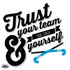 There's no team without trust.