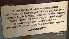 Did you know that is at the Super Bowl Experience in We have teamed up with Wilson Sporting Goods to create personalized and gifts at using the and Gravure Laser, Super Bowl, Knowing You, Miami, How To Memorize Things, Football, Create, Nfl, Challenge