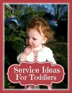 How do you introduce service to others to toddlers? I love the message to just do something with your children, even if it's something small.