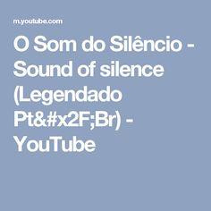 O Som do Silêncio - Sound of silence (Legendado Pt/Br) - YouTube