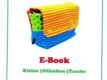 ★ E-Book kleine (Gläschen-) Tasche★