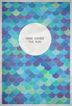 here comes the sun Art Print by Sof Andrade Textures Patterns, Print Patterns, Sun Art, Here Comes, Typography Quotes, More Than Words, Beautiful Words, Decir No, Pattern Design