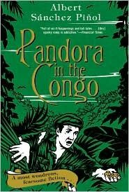 Pandora in the Congo, by Albert Sánchez Piñol.   probably my favorite book of all time- so cleverly written and a fantastic adventure story.