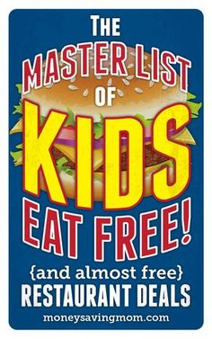 Check out the Master List of Kids Eat Free (or Almost Free) Deals! What a FANTASTIC list!