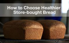 How to Choose Healthier Store-bought Bread ‹ Hello Healthy
