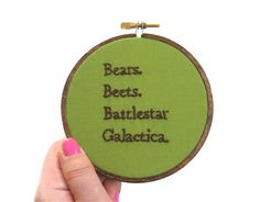Pop Culture TV Quote Hand Embroidery Hoop Art - Office Decor Wall Art : Bears, Beets, BSG