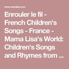 Enrouler le fil - French Children's Songs - France - Mama Lisa's World: Children's Songs and Rhymes from Around the World