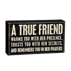 Friendship for my BFF Cindy :) Great Quotes, Quotes To Live By, Me Quotes, Inspirational Quotes, Story Quotes, Simple Quotes, Box Signs, Wall Signs, To Infinity And Beyond