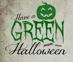 Have a Green Halloween! 5 easy steps to have a Green Halloween this year!