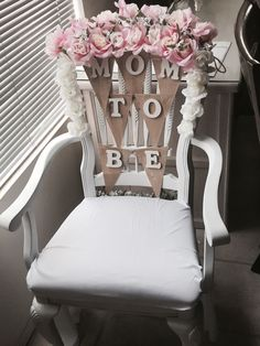117 Best Mother S Chair Baby Shower Images In 2019 Baby