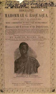 Mahommah Gardo Baquaqua, nascido no Norte da África no início do século XIX, trabalhou no país antes de fugir em Nova York