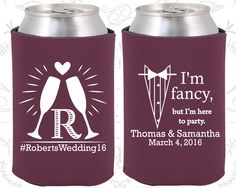 I am fancy, but I am here to party, Personalized Wedding, Tuxedo, Monogram Wedding Favors, Monogrammed Gifts,  Custom Koozies (584)