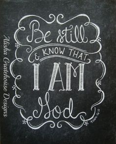 Scripture Chalkboard Art Print - Be Still & Know That I Am God, Psalm 46:10 - Hand-Lettered Bible Verse Print (8x10)