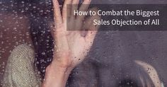 How to Combat the Biggest Sales Objection via Tara Gentile