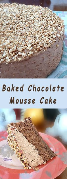 Baked Chocolate Mousse Cake. Whipped chocolate mousse, on a layer of baked chocolate mousse. And on top - chopped sugar-coated pecans.   No raw-eggs!  Heavenly treat in every bite.