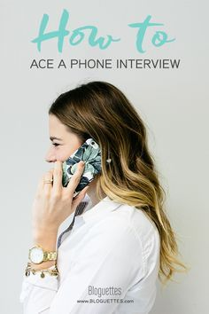 Ace your next phone interview with these tips!