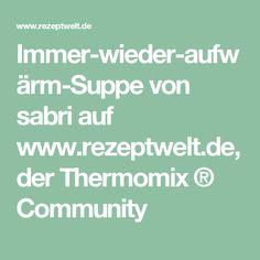 Immer-wieder-aufwärm-Suppe von sabri auf www.rezeptwelt.de, der Thermomix ® Community