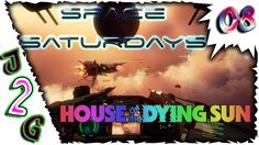 Space Saturdays 🚀 House Of The Dying Sun #08