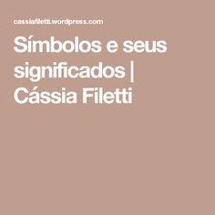 Símbolos e seus significados   Cássia Filetti
