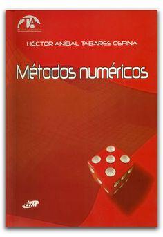 Métodos numéricos  http://www.librosyeditores.com/tiendalemoine/matematica/2650-metodos-numericos.html  Editores y distribuidores