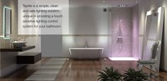 Taptile - ditch the switch, waterproof hidden bathroom controls.