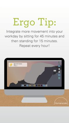 Integrate more movement into your workday by sitting for 45 minutes and then standing for 15 minutes. Repeat every hour! Humanscale Ergo Tip | Modern workplace | Basic ergonomics | well-being | Healthier working | Minimize injury risks | Regular breaks |Sit-stand | Height adjustable | Body movement | Homeworkers | Office workers | Ergonomics
