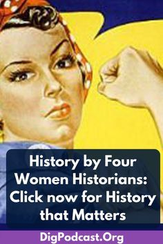 Hard-hitting history that matters. Dug up by four women historians. Click now for more. #history #historyofsex #feminist #women #woman #podcast #blog