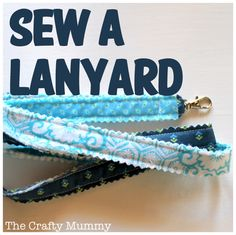 Do I have a friend who sews who will make some of these for me??? Tutorial: Sew a Lanyard