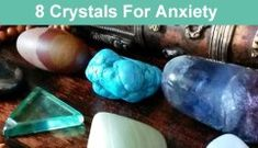 8 Crystals for Anxiety