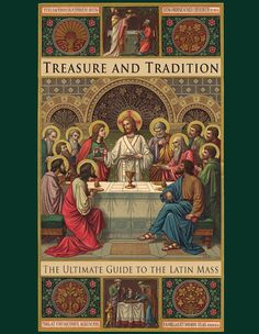 Treasure & Tradition: The Ultimate Guide to the Latin Mass - St Augustine Academy Press.