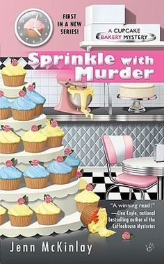 "Sprinkle with Murder (Cupcake Bakery Mystery #1)  by Jenn McKinlay - a very ""light"" cozy mystery"
