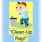 """""""CLEAN-UP RAP!"""" - CLEAN UP WITH A GAME!  """"Clean up the room!  Going BOOM, BOOM, BOOM!""""  Make a game out of your Clean-Up Time!  Some claps and stomps can really 'pump up' those routine chores!  Your kids will look forward to Clean-Up Time when you add rhythm, rhyme, and humor!  The 10 easy verses let your kids create the rhymes from context clues.  """"3 R's""""- Rhythm, Rhyme, and Repetition!  Great for class, camp, Scouts, or church groups.  Cooperation rocks!  (5 pages) Joyful Noises Express…"""