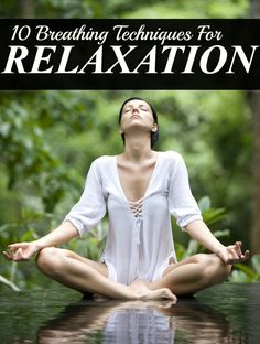 10 Breathing Techniques For Relaxation: Check out the top 10 breathing technique for relaxation that are discussed below: