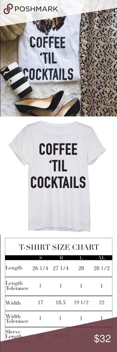 S and L Coffee Til Cocktails tee Pre-shrunk, fitted tee. Limited quantities available in small and large. Shirt does have some stretch to it and can be dressed up or worn casually with jeans! T&J Designs Tops Tees - Short Sleeve