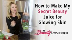How to Get Glowing Skin | My Secret Beauty and Energy Boost Juice Recipe by Michelle Phillips