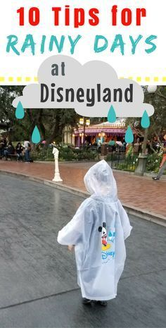 These ten tips will help you to survive a rainy day at Disneyland in California.