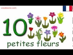 Dix petites fleurs for numbers Learning French For Kids, French Language Learning, Teaching French, France For Kids, Core French, French Class, French Numbers, French Songs, French Immersion