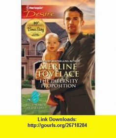 The Paternity Proposition (Harlequin Desire) (9780373731589) Merline Lovelace , ISBN-10: 0373731582  , ISBN-13: 978-0373731589 ,  , tutorials , pdf , ebook , torrent , downloads , rapidshare , filesonic , hotfile , megaupload , fileserve